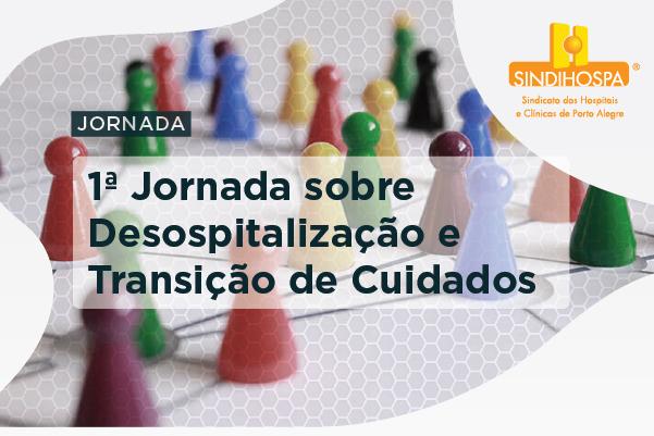 1ª Jornada sobre Desospitalização e Transição de Cuidados